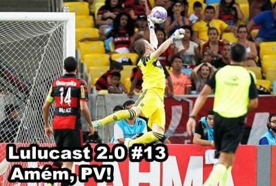 #Lulucast 2.0 edição 13